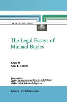 The Legal Essays of Michael Bayles by Wade L. Robison