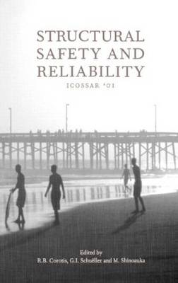 Structural Safety and Reliability Proceedings of the Eighth International Conference, ICOSSAR '01, Newport Beach, CA, USA, 17-22 June 2001 by R. B. Corotis