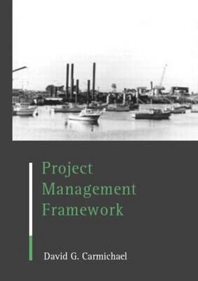 Project Management Framework by David G. Carmichael