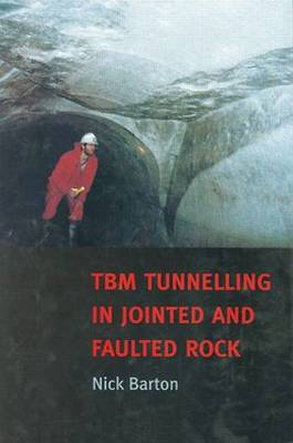 TBN Tunnelling in Jointed and Faulted Rock by N.R. Barton