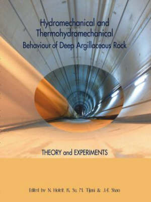 Hydromechanical and Thermohydromechanical Behaviour of Deep Argillaceous Rock : Theory and Experiments Proceedings of the International Workshop on Geomechanics, Paris, France, 11-12 October 2000 by N. Hoteit