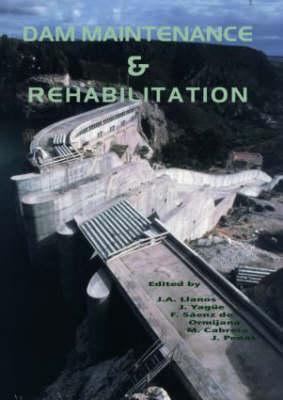 Dam Maintenance and Rehabilitation Proceedings of the International Congress on Conservation and Rehabilitation of Dams, Madrid, 11-13 November 2002 by J. A. Llanos