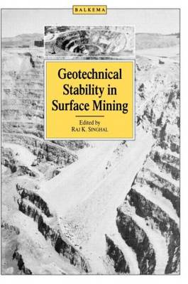 Geotechnical Stability in Surface Mining by Raj K. Singhal