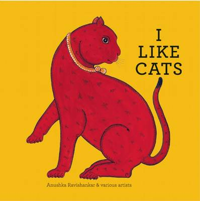 I Like Cats by Anushka Ravishankar