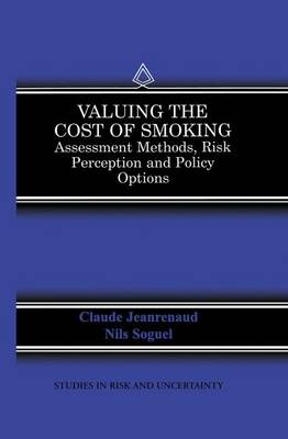 Valuing the Cost of Smoking Assessment Methods, Risk Perception and Policy Options by Claude Jeanrenaud