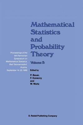 Mathematical Statistics and Probability Theory Statistical Inference and Methods Proceedings of the 6th Pannonian Symposium on Mathematical Statistics, Bad Tatzmannsdorf, Austria, September 14-20, 198 by Madan L. (Indiana University, Bloomington, USA) Puri