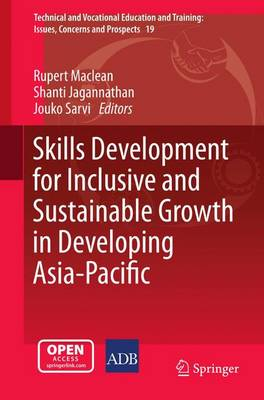 Skills Development for Inclusive and Sustainable Growth in Developing Asia-Pacific by Rupert Maclean