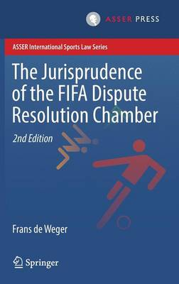 The Jurisprudence of the FIFA Dispute Resolution Chamber by Frans de Weger