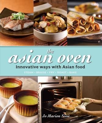 The Asian Oven by Jo Marion Seow