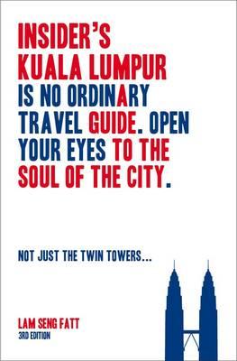Insider's Kuala Lumpur by Lam Seng Fatt