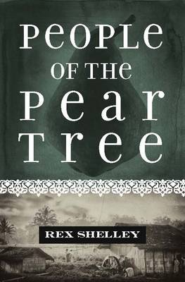 People of the Pear Tree by Rex Shelley