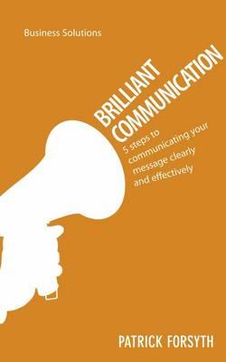 Brilliant Communication by Patrick Forsyth