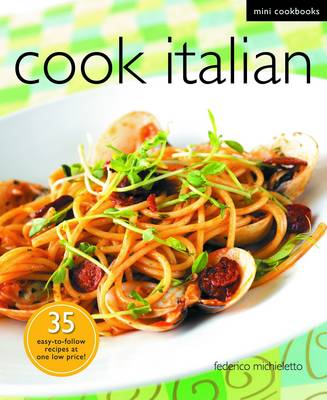 Mini Cookbook: Cook Italian by Federico Michieletto