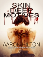 Skin Deep Motives by Aaron Hilton