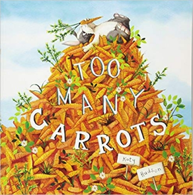 Cover for Too Many Carrots by Katy Hudson