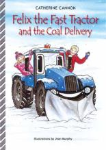 Cover for Felix The Fast Tractor And The Coal Delivery by Catherine Cannon