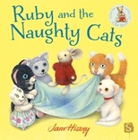 Cover for Ruby and the Naughty Cats by Jane Hissey
