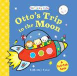 Seriously Cute: Otto's Trip to the Moon by Katherine Lodge
