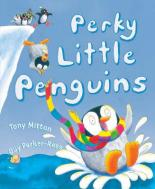 Perky Little Penguins by Tony Mitton