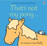 That's Not My Pony by Fiona Watt