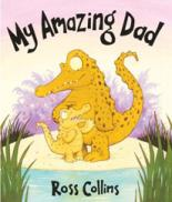 My Amazing Dad by Ross Collins