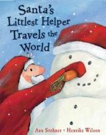 Santa's Littlest Helper Travels The World by Anu Stohner