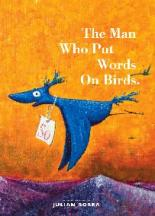 The Man Who Put Words on Birds by Julian Borra