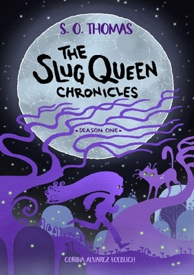 The Slug Queen Chronicles
