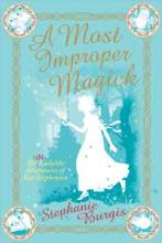 Cover for A Most Improper Magick by Stephanie Burgis
