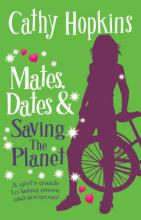 Mates, Dates And Saving The Planet by Cathy Hopkins