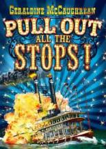 Pull Out All the Stops! by Geraldine McCaughrean
