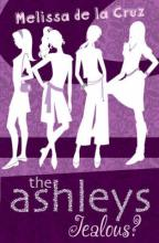 The Ashleys: Jealous? by Melissa De La Cruz