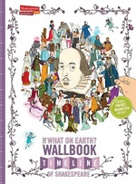 The What on Earth? Wallbook Timeline of Shakespeare by Christopher Lloyd, Dr. Nick Walton, Patrick Skipworth