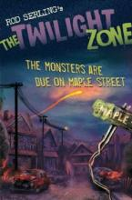 Twilight Zone: The Monsters Are Due On Maple Street by Mark Kneece, Rod Serling