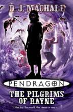 Pendragon: The Pilgrims of Rayne by D J  Machale