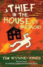 Thief In The House Of Memory by Tim Wynne-jones