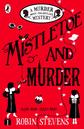 Mistletoe and Murder A Murder Most Unladylike Mystery