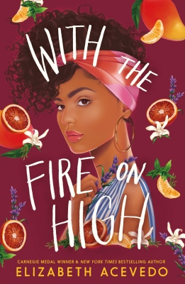 Cover for With the Fire on High by Elizabeth Acevedo