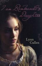 I Am Rembrandt's Daughter by Lynn Cullen
