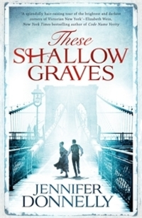 Cover for These Shallow Graves by Jennifer Donnelly