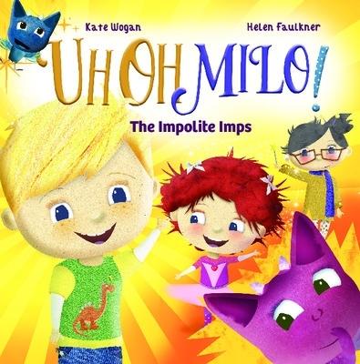 UhOhMilo! The Impolite Imps