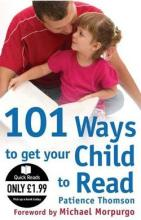 101 Ways to get your Child to Read by Patience Thomson