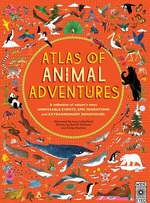 Atlas of Animal Adventures by Rachel Williams, Emily Hawkins