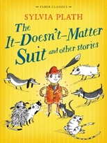 Cover for The it Doesn't Matter Suit and Other Stories by Sylvia Plath