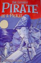 The Littlest Pirate In A Pickle by Sherryl Clark