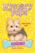Mystery Pups: Missing! by Jodie Mellor