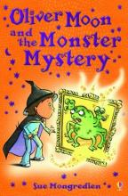 Cover for Oliver Moon And The Monster Mystery by Sue Mongredien