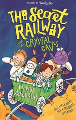 Cover for The Secret Railway and the Crystal Caves by Wendy Meddour