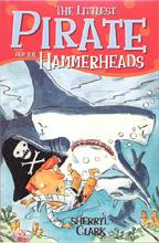 Cover for The Littlest Pirate and the Hammerheads by Sherryl Clark