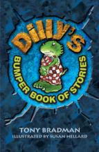 Dilly's Bumper Book of Stories by Tony Bradman